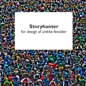 Storyhunter for design af unikke fansider